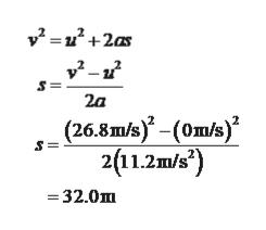 2a (26.8m/s)-(om/s) 2(11.2m/s) = 32.0m
