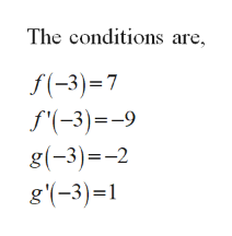 The conditions are f(-3)7 f(-3)=-9 g(-3)2 g'-3)1