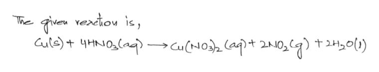Fiven rertion is Cule)+ yHNO The cu(-o2 (aq)t 2N0,) t0(1).