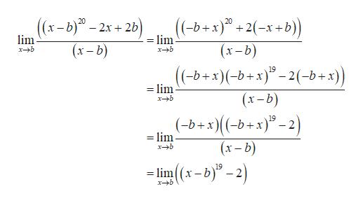 (-b+x) +2-x+b) 20 ((x-b)-2x2b) lim =lim (x-b) (x-b) x-b xb (-b+x)(-b+x)-2(-b+x) =lim 19 (x-b) xb (-b+x((-b+x)2 (x-b) 19 - 2 = lim x-b =lim