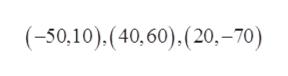 (-50,10).(40,60).(20.-70)