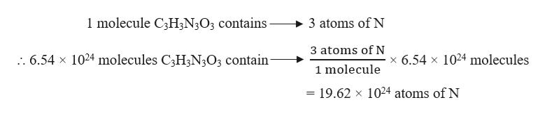 1molecule C3H3N3O3 contains 3 atoms of N 3 atoms of N .. 6.54 x 1024 molecules C3H3N3O3 contain x 6.54 x 1024 molecules 1 molecule = 19.62 x 1024 atoms of N