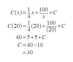 100 +C C(x) 4 100 +C (20) C(20) (20)+ 40 5+5+C C 40-10 =30
