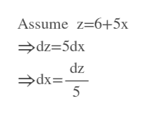 Assume z=6+5x dz=5dx dz dx= 5