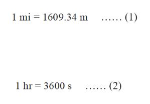 1 mi 1609.34 m (1) 1hr 3600 s .(2)