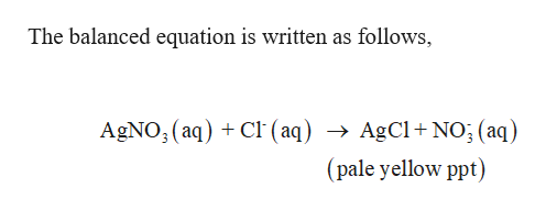 The balanced equation is written as follows, AgNO, (aq)C (aq) -> AgCl+ NO; (aq) _ (pale yellow ppt)