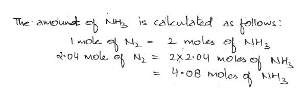 bollows: The amount NHis cakulated as . 2 moles NH3 mole N 204 Mole et N = 2X2-04 MOles o 4-08 Moles NH2