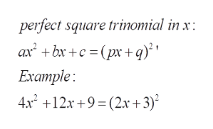 perfect square trinomial in x ax bxc (px+q) Example 4x2 +12x+9 (2x+3)2