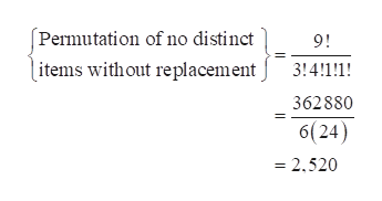 (Permutation of no distinct items with out replacement 9! 3!4!1!1! 362880 6(24) - 2.520