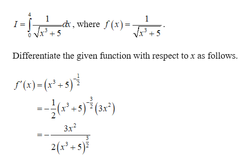 4 1 1 cd, where f(x) I = Differentiate the given function with respect to x as follows. f'(x)= (x3 +5) 2 3 3х? 2(x 2+5)3