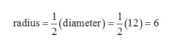 e)=12)=6 1 (diameter) 2 radius