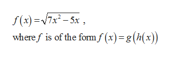 f(x)7x-5x wheref is of the formf (x) g (h(x))