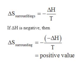 ДН AS surrounfdings т If AH is negative, then (-AH) AS ° surrounding т = positive value
