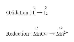 -1 0 Oxidation I I2 +7 +2 Reduction MnO4 -» Mn2*