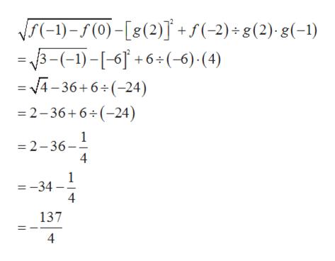 f(-1)-5(0)-[8(2)]+s(-2)g(2) g(-1) =3-(-1)-[-6+6+(-6) (4) = V4-36+6 (-24) 2-36+6 (-24) 1 2-36 =-34 4 137 4