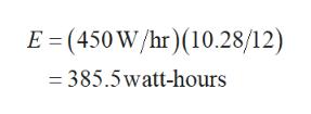 E= (450W/hr)(10.28/12) =385.5watt-hours