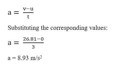 V-u Substituting the corresponding values: 26.81-0 a 8.93 m/s2 CO