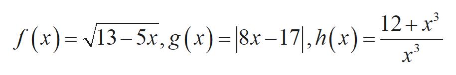 12 x3 f (x)= 13-5x,g(x)= |8.x-17|,h(x)- 3