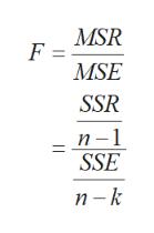 MSR F = MSE SSR п-1 SSE п -k