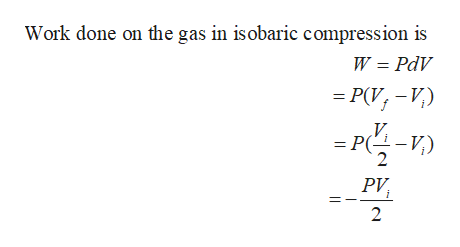 Work done on the gas in is obaric compression is W PdV = P(V,-V) = P(-V,) РИ, 2