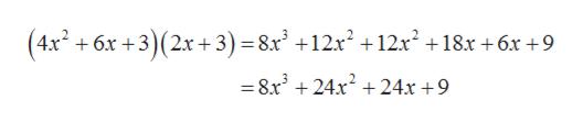 (4x 6x3(2.x+ 3) = 8x2 +12x2 +12x2 +18x +6x +9 = 8.x3 +24.x2 + 24x +9