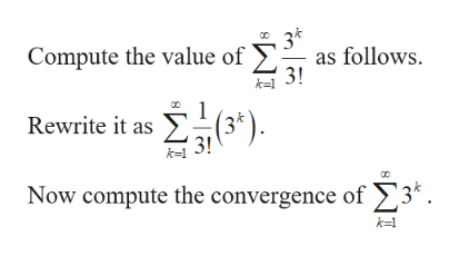 3* as follows 3! 00 Compute the value of 1 Rewrite it as 3! Σ) Now compute the convergence of 3* k1 WI