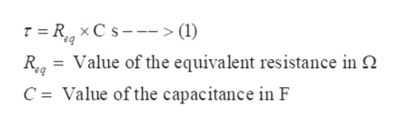 7=RxCs > (1) R=Value of the equivalent resistance in Q C Value of the capacitance in F