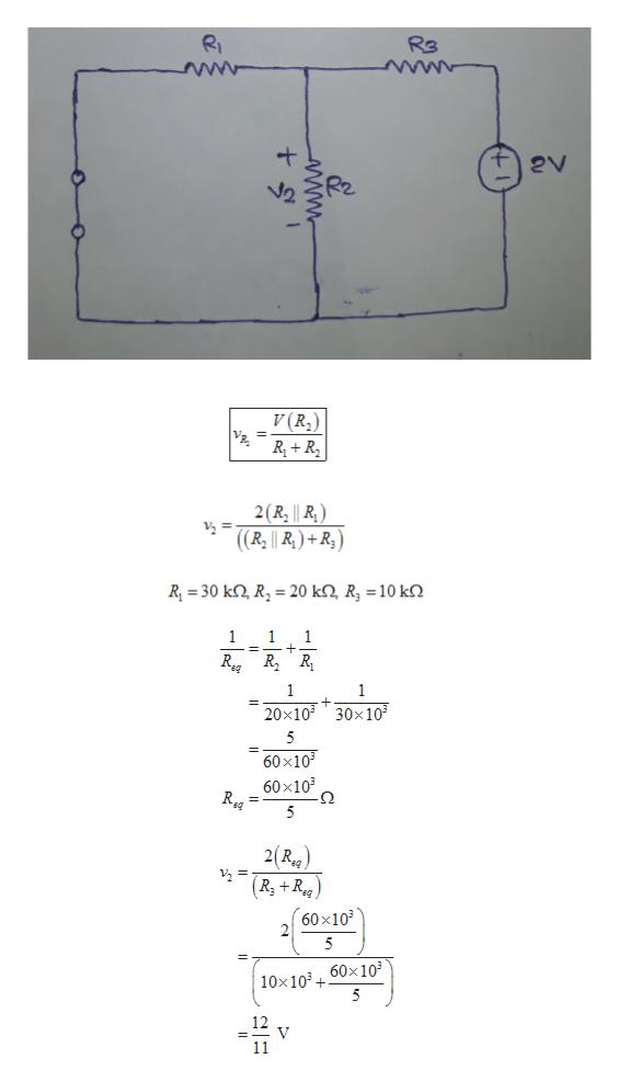 RI RB www 2V v (R2) RR 2(R,    R) 2 = ((R    R)+R) R 30 k R 20 k2, R, = 10 kQ 1 1 1 RegRR 1 1 30x10 20x10 5 60 x103 60x103 = 2(Rg (60x10 10x10360x10 5 12 V 11 www