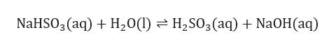 NAHSO3 (aq)H20() = H2SO3(aq) NaOH(aq)