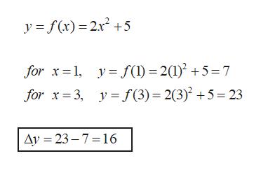 y f(x) 2x2+5 for x 1 y f(1) = 2(1)2 +5= 7 for x3, y f(3) 2(3) 5=23 Ay 23-7 16