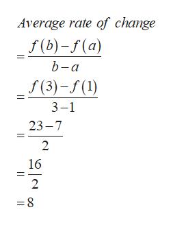 Average rate of change f(b)-f(a) b-a f(3)-f(1) 3-1 23-7 2 16 -8