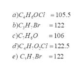 а)С, Н,ОСі -105.5 b)C, Н, Br -122 с)С, Н,о d)C, Н,0,C1-122.5 e) С,Н, Br -122 =106