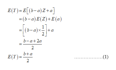 E(T) E[ (b-a)Z+a] (b-a) E(Z)+E(a) (6-a)4 b-a+2a 2 b+a E(Y)= 2 (1)