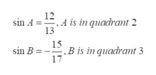 12 sin A A is in quadrant 2 13 15 Bis in quadrant 3 17 sin B