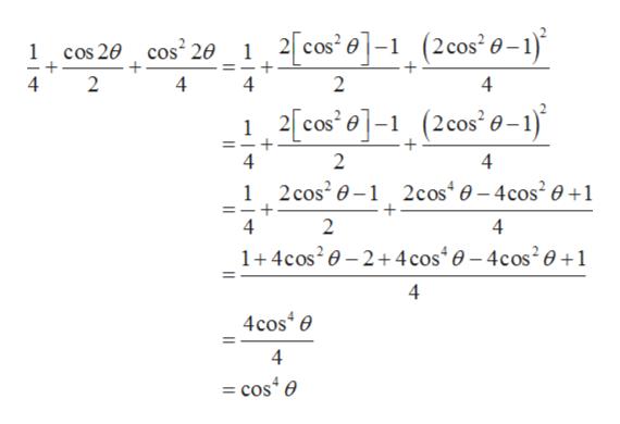 (2 cos' -1) 12cos0- cos2 20 cos 20 1 4 2 4 4 2 4 2 cos - (2cos' 0-1) =- 4 2 4 1 2cos20-1 2cos40-4cos2 0+1 4 2 4 1+4cos20-2+4 cos 0-4cos201 4 4cose 4 =cose