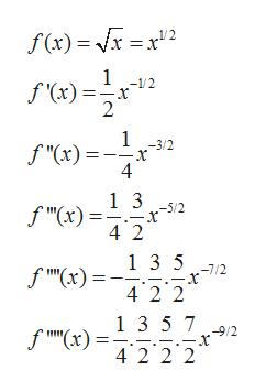 """f(x)= x x2 1 f(x)= 2 -1/2 1 f """"(x) 4 -3/2 1 3 -5/2 f """"(x) 4 2 13 5 42 2 1 3 5 7 9/2 4 2 2 2"""