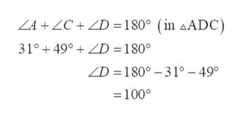 ZA+ZC+ZD = 180° (in aADC 31° 49° D = 180° ZD 180° -31° - 49° =1000