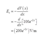 "dv(x) E. dx d 100e2 dx -(200e 2"" ) V/m"