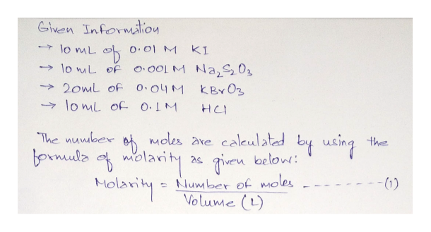 Given Informiliou lo mL O.01 M KI lo wL of o.00LM Na,S02 20mL oF 0.04 M KBr O3 lo mL of O.IM HCI The nuuber Moles are caleulated bing the bomula larit Molarity Tiven below: Number of moles Volume (L) - - (1)