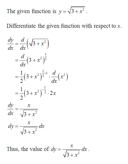 The given function is y =V3+ x Differentiate the given function with respect to x dy V3x dx dx 3+ x dx 3+x dx 2x 3+x dy 3+x 2 dx dy 3+x х Thus, the value of dy = 3+x