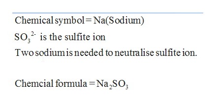 Chemical symbol=Na(Sodium) SO,2 is the sulfite ion Two Sodiumis needed to neutralise sulfite ion Chemcial formula =Na,SO;