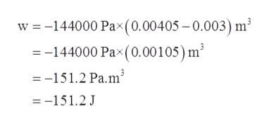w -144000 Pax(0.00405-0.003) m2 =-144000 Pax (0.00105) m -151.2 Pa.m =-151.2 J