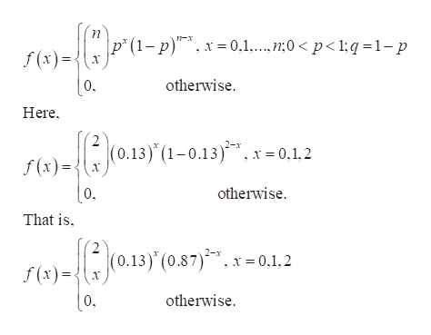 "p"" (1-р)"", х -0.1....»:0 < p<1:q-1-р n-x f (x) |0. Here otherwise 2 f (x)= x(0.13) (1-0.13)*, x=0,1.2 otherwise [0. That is 2 (0.13) (0.87).x0.1,2 f (x) otherwise |0,"