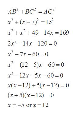 AB BC AC2 x2x-7)13 x2x249-14x = 169 2x? -14х — 120 %3D0 x27x 60 0 x2- (12-5)x-60 0 x12x5x -60 = 0 x(х -12) + 5(х —12) — 0 (x5)x12)0 x =-5 orx= 12