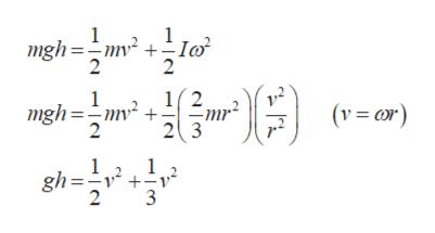 mgh=2o Myé + 12 1 (vr) mgh=m + 23 2 1 1 gh= +v 2 3