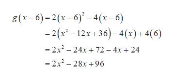 g(x-6)2(x-6)-4(x-6) 2(x-12x+36)-4(x) + 4(6) =2x2 24x72 -4x 24 =2x2-28x96
