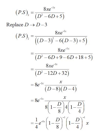 8re (P.S) (D-6D+5) Replace DD-3 8re (P.S), ((D-3)-6(D-3)+5) &re* (D2 -6D+9-6D+18+5) 8xe (D2 -12D+32) &e3 (D-8)(D-4) &e D 8 1 4 1 -3x