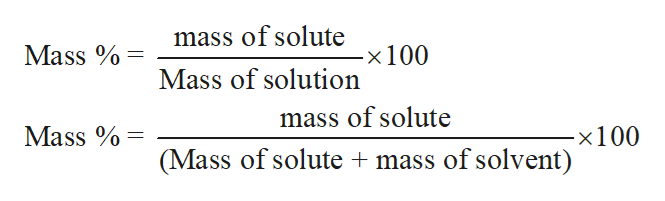 mass of solute Mass x 100 Mass of solution mass of solute Mass -x100 mass of solvent) (Mass of solute