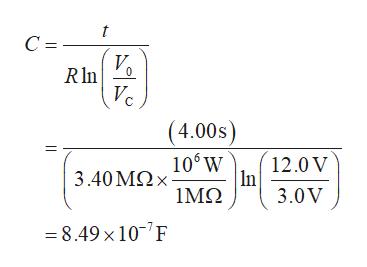 C = ν. R ln ν. (4.00s) 106W 3.40 ΜΩx 12.0V In 3.0V 1ΜΩ =8.49 x 107F