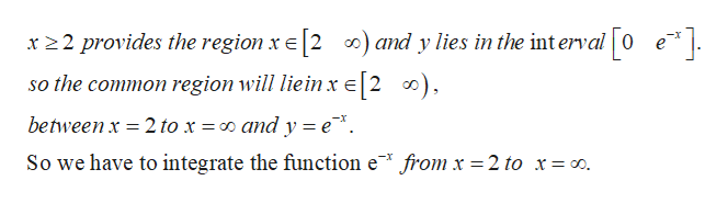 ) and y lies in the interval 0 e x 2 provides the region x E 2 so the common region will liein x E 2 ), between x = 2 to x = 0 and y = e So we have to integrate the function e* fromx = 2 to x = 0o.
